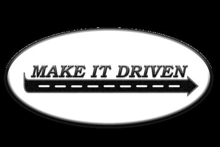 MAKE IT DRIVEN